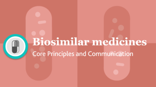 Biosimilar Medicines: Core Principles and Communication