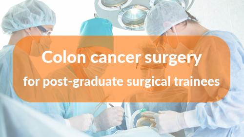 Colon Cancer Surgery Course For Post Graduate Surgical Trainees Ecancer