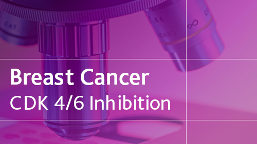Breast Cancer CDK 4/6 Inhibition