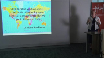 Developing open access e-learning for palliative care in Africa and India ( Dr Fiona Rawlinson - Cardiff University, Cardiff, UK )