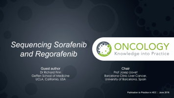 Sequencing Sorafenib and Regorafenib in advanced hepatocellular carcinoma – Brought to you by Oncology Knowledge into Practice ( Prof Josep Llovet, Dr Richard Finn )