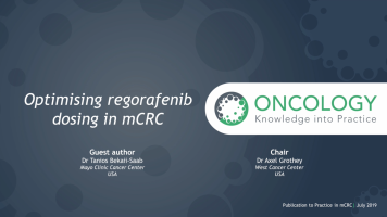 Optimising regorafenib dosing in mCRC ( Dr Axel Grothey and Dr Tanios Bekaii-Saab )