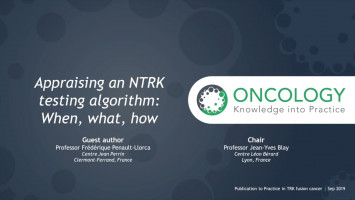 Appraising an NTRK testing algorithm: When, what, how ( Professor Jean-Yves Blay and Professor Frédérique Penault-Llorca )