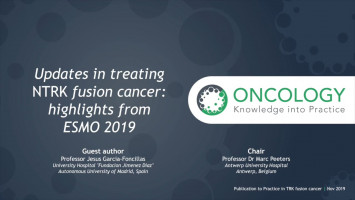 Updates in treating NTRK fusion cancer: Highlights from ESMO 2019 ( Prof Marc Peeters and Prof Jesus Garcia-Foncillas )