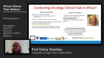 Conducting Oncology Clinical Trials in Africa II: Strategies for Building Needed Research Infrastructure for Clinical Trials ( Prof Delva Shamley - University of Cape Town, Cape Town, South Africa )