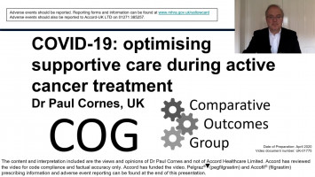 COVID-19: Optimising supportive care during active cancer treatment ( Dr Paul Cornes - Comparative Outcomes Group, Bristol, UK )