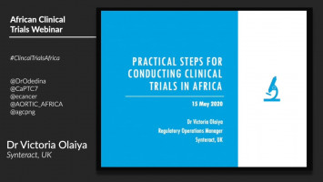 Conducting Oncology Clinical Trials in Africa II: Practical steps for conducting clinical trials in Africa ( Dr Victoria Olaiya - Synteract, UK )