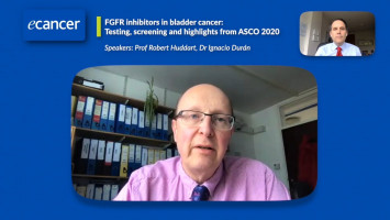 FGFR inhibitors in bladder cancer: Testing, screening and highlights from ASCO 2020 ( Prof Robert Huddart and Dr Ignacio Durán )