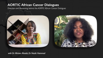 Direction and reasoning behind the AORTIC African Cancer Dialogues ( Host: Dr. Miriam Mutebi, Speaker: Dr. Nazik Hammad )