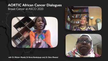 Breast Cancer at ASCO 2020 - AORTIC African Cancer Dialogues ( Host: Dr. Miriam Mutebi, Speakers: Dr. Verna Vanderpuye, Dr. Sitna Mwanzi )